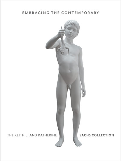 Embracing the Contemporary: The Keith L. and Katherine Sachs Collection